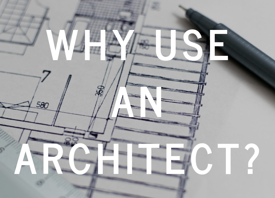 Why Use an Architect?